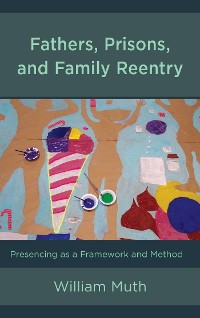 Cover Fathers, Prisons, and Family Reentry