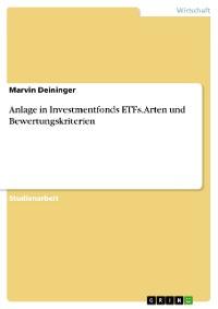 Cover Anlage in Investmentfonds ETFs. Arten und Bewertungskriterien