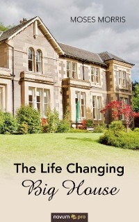 Cover The Life Changing Big House