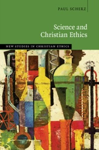 Cover Science and Christian Ethics