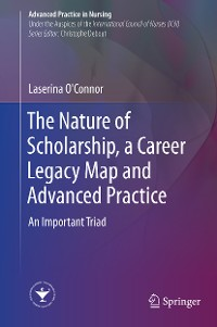 Cover The Nature of Scholarship, a Career Legacy Map and Advanced Practice