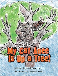 Cover My Cat Anee Is up a Tree!