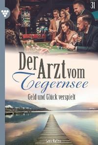 Cover Der Arzt vom Tegernsee 31 – Arztroman