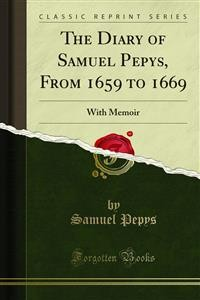 Cover The Diary of Samuel Pepys, From 1659 to 1669