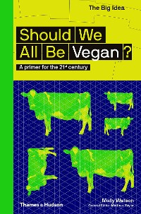 Cover Should We All Be Vegan?: A Primer for the 21st Century (The Big Idea Series)