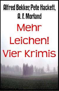 Cover Mehr Leichen! Vier Krimis
