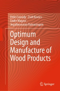 Cover Optimum Design and Manufacture of Wood Products