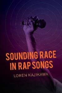 Cover Sounding Race in Rap Songs