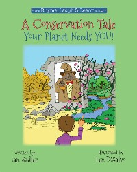 Cover A Conservation Tale - Your Planet Needs You!