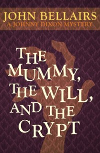 Cover Mummy, the Will, and the Crypt