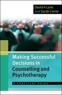 Cover EBOOK: Making Successful Decisions in Counselling and Psychotherapy: A Practical Guide