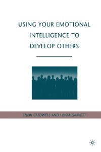 Cover Using Your Emotional Intelligence to Develop Others