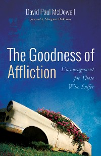 Cover The Goodness of Affliction