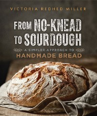 Cover From No-knead to Sourdough