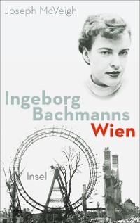 Cover Ingeborg Bachmanns Wien 1946-1953