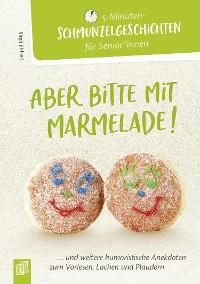 Cover 5-Minuten-Schmunzelgeschichten: Aber bitte mit Marmelade!
