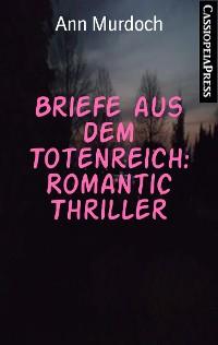 Cover Briefe aus dem Totenreich: Romantic Thriller