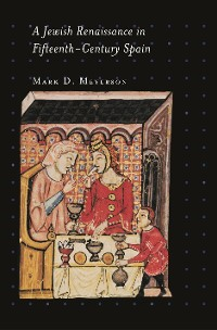 Cover A Jewish Renaissance in Fifteenth-Century Spain