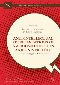 Cover Anti-Intellectual Representations of American Colleges and Universities