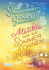Cover Summer Girls 1: Matilda und die Sommersonneninsel