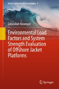 Cover Environmental Load Factors and System Strength Evaluation of Offshore Jacket Platforms