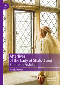 Cover Afterlives of the Lady of Shalott and Elaine of Astolat