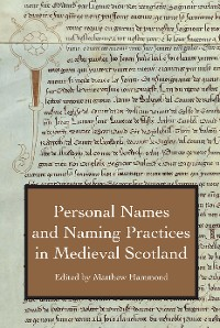 Cover Personal Names and Naming Practices in Medieval Scotland
