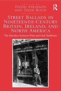Cover Street Ballads in Nineteenth-Century Britain, Ireland, and North America