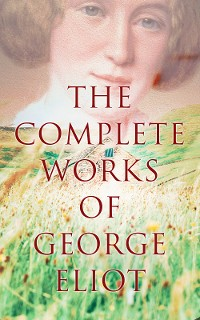 Cover The Complete Works of George Eliot