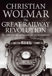 Cover The Great Railway Revolution