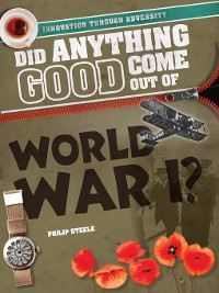 Cover Did Anything Good Come Out of World War I?