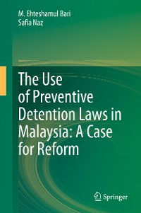 Cover The Use of Preventive Detention Laws in Malaysia: A Case for Reform