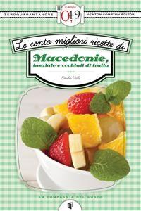 Cover Le cento migliori ricette di macedonie, insalate e cocktail di frutta