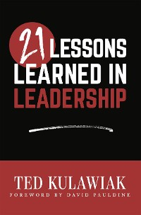 Cover 21 Lessons Learned in Leadership