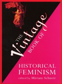 Cover The Vintage Book of Historical Feminism