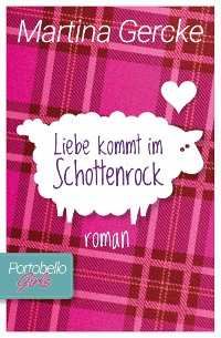 Cover Liebe kommt im Schottenrock: Portobello Girls