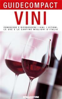 Cover Vini. Conoscere e riconoscere i vini, i vitigni, le uve e le cantine migliori d'Italia