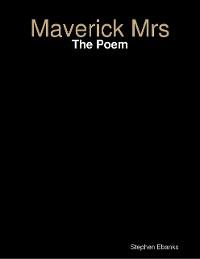Cover Maverick Mrs: The Poem