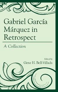 Cover Gabriel García Márquez in Retrospect