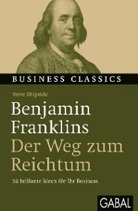 """Cover Benjamin Franklins """"Der Weg zum Reichtum"""""""