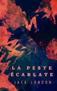 Cover La Peste écarlate