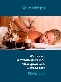 Cover Wellness, Gesundheitskurse, Therapien und Gesundheit