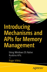 Cover Introducing Mechanisms and APIs for Memory Management