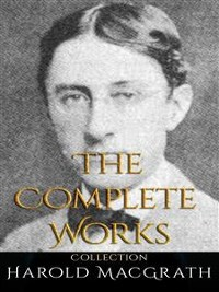 Cover Harold MacGrath: The Complete Works