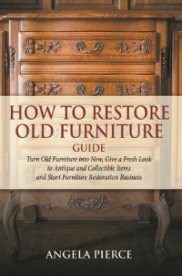 Cover How to Restore Old Furniture Guide