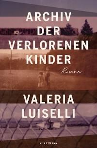 Cover Archiv der verlorenen Kinder
