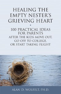 Cover Healing the Empty Nester's Grieving Heart