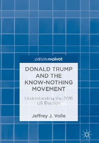Cover Donald Trump and the Know-Nothing Movement