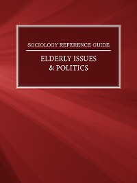 Cover Sociology Reference Guide: Elderly Issues & Politics