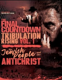Cover The Final Countdown Tribulation Rising Vol. 1: The Jewish People & the Antichrist